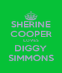 SHERINE COOPER LOVES DIGGY SIMMONS - Personalised Poster A4 size