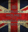 SHERLOCK HOLMES the only CONSULTING DETECTIVE - Personalised Poster A4 size