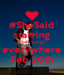 #SheSaid starring Cody Longo everywhere Feb 26th - Personalised Poster A4 size