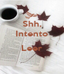 Shh, Intento  Leer  - Personalised Poster A4 size