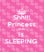 Shh!!! Princess Kido is  SLEEPING  - Personalised Poster A4 size