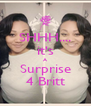 SHHH.... it's A Surprise 4 Britt - Personalised Poster A4 size