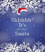 Shhhhh! It's SECRET Santa  - Personalised Poster A4 size