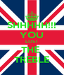 SHHHHH!!! YOU LOST THE  TREBLE - Personalised Poster A4 size
