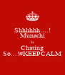 Shhhhhh....! Munachi Iz Chating So...!#KEEPCALM - Personalised Poster A4 size