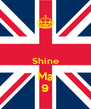 Shine Ma 9 - Personalised Poster A4 size