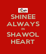 SHINEE ALWAYS IN SHAWOL HEART - Personalised Poster A4 size
