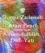 Shinju Zailenah Atan Pearl Terima Kasih Alhamdullilah  Didi Yati - Personalised Poster A4 size