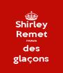 Shirley Remet nous des glaçons - Personalised Poster A4 size