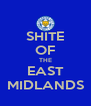 SHITE OF THE EAST MIDLANDS - Personalised Poster A4 size