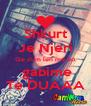 Shkurt Je Njeri Qe s'um len me bo  gabime Te DUAAA - Personalised Poster A4 size