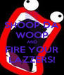 SHOOP DA WOOP AND FIRE YOUR LAZZERS! - Personalised Poster A4 size