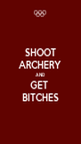 SHOOT ARCHERY AND GET  BITCHES - Personalised Poster A4 size