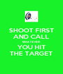 SHOOT FIRST AND CALL WHATEVER YOU HIT THE TARGET - Personalised Poster A4 size