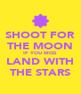 SHOOT FOR THE MOON IF YOU MISS LAND WITH THE STARS - Personalised Poster A4 size
