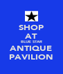 SHOP AT BLUE STAR ANTIQUE PAVILION - Personalised Poster A4 size