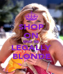 SHOP ON AND BE LEGALLY BLONDE - Personalised Poster A4 size