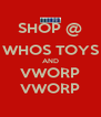 SHOP @ WHOS TOYS AND VWORP VWORP - Personalised Poster A4 size