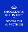 SHOULDERS! ALL IS OK!!! LOL SOON ON A PICTH!!!!! - Personalised Poster A4 size