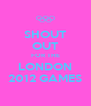 SHOUT OUT FOR THE LONDON 2012 GAMES - Personalised Poster A4 size