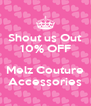 Shout us Out 10% OFF  Melz Couture Accessories - Personalised Poster A4 size