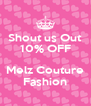 Shout us Out 10% OFF  Melz Couture Fashion - Personalised Poster A4 size
