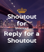 Shoutout for Shoutout Reply for a Shoutout - Personalised Poster A4 size