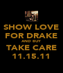 SHOW LOVE FOR DRAKE AND BUY TAKE CARE 11.15.11 - Personalised Poster A4 size