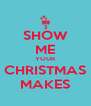 SHOW ME YOUR CHRISTMAS MAKES - Personalised Poster A4 size