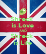 Shreck  is Love AND Shreck  is Life - Personalised Poster A4 size
