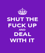 SHUT THE FUCK UP AND DEAL WITH IT - Personalised Poster A4 size