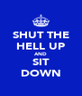 SHUT THE HELL UP AND SIT DOWN - Personalised Poster A4 size