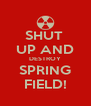 SHUT  UP AND DESTROY SPRING FIELD! - Personalised Poster A4 size