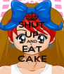 SHUT UP AND EAT CAKE - Personalised Poster A4 size