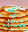 SHUT  UP! AND EAT UR  PANCAKE - Personalised Poster A4 size