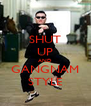 SHUT UP AND GANGNAM STYLE - Personalised Poster A4 size