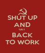SHUT UP AND GET  BACK TO WORK - Personalised Poster A4 size