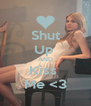 Shut Up  AND Kiss  Me <3 - Personalised Poster A4 size