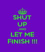 SHUT UP AND LET ME FINISH !!! - Personalised Poster A4 size