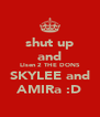 shut up and LIsen 2 THE DONS SKYLEE and AMIRa :D - Personalised Poster A4 size