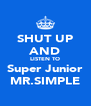 SHUT UP AND LISTEN TO Super Junior MR.SIMPLE - Personalised Poster A4 size