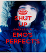 SHUT UP AND LOOK EMO'S PERFECT'S - Personalised Poster A4 size
