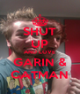 SHUT UP AND LOVE GARIN & CATMAN - Personalised Poster A4 size