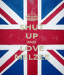 SHUT UP AND LOVE MELZEE - Personalised Poster A4 size