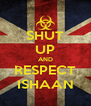 SHUT UP AND RESPECT ISHAAN - Personalised Poster A4 size