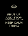 SHUT UP AND STOP THIS WHOLE GODDAMN KEEP CALM THING - Personalised Poster A4 size