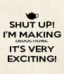 SHUT UP! I'M MAKING DEDUCTIONS. IT'S VERY EXCITING! - Personalised Poster A4 size