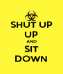 SHUT UP UP AND SIT DOWN - Personalised Poster A4 size