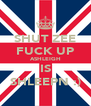 SHUT ZEE FUCK UP ASHLEIGH IS SHLEEPN :) - Personalised Poster A4 size