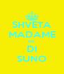 SHVETA MADAME HK DI SUNO - Personalised Poster A4 size